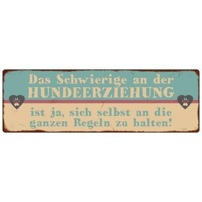 Metallschild/ Türschild: DAS SCHWIERIGE AN DER HUNDEERZEHUNGFEN