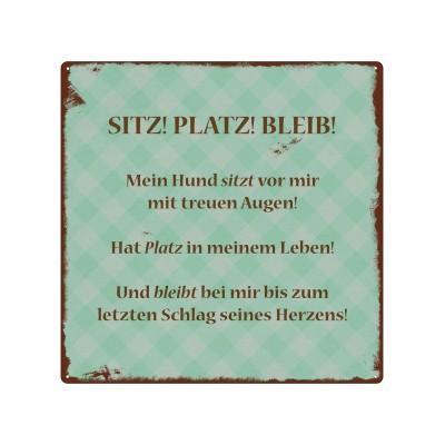 Metallschild: SITZ PLATZ BLEIB
