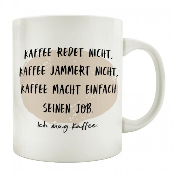 Tasse: KAFFEE REDET NICHT ...
