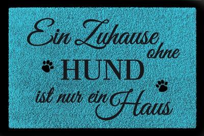 Fußmatte: Ein Zuhause ohne Hund, türkisblau