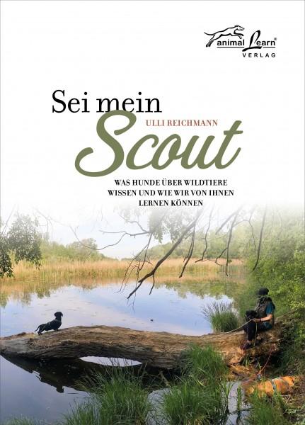 Sei mein Scout - Was Hunde über Wildtiere wissen und wie wir von ihnen lernen können