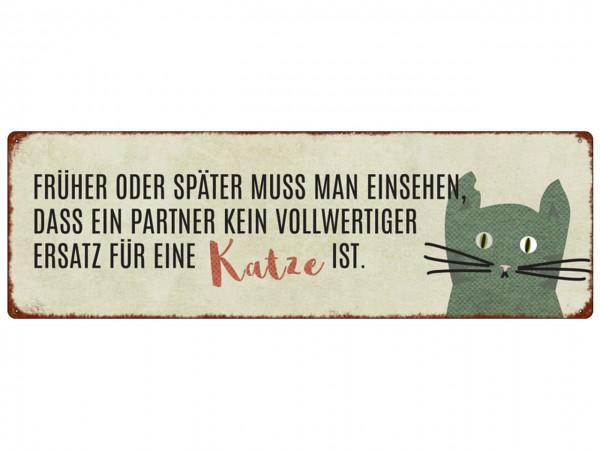 Metallschild/ Türschild: FRÜHER ODER SPÄTER Katze