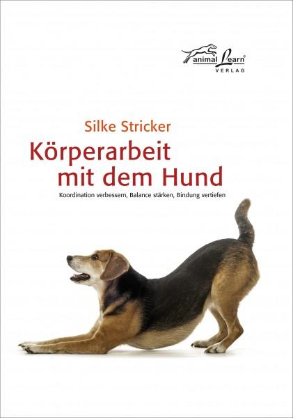 Körperarbeit mit dem Hund - Koordination verbessern, Balance stärken, Bindung vertiefen