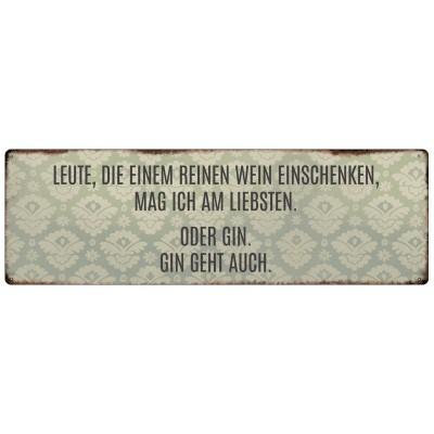 Metallschild/ Wandschild: LEUTE DIE EINEM REINEN WEIN