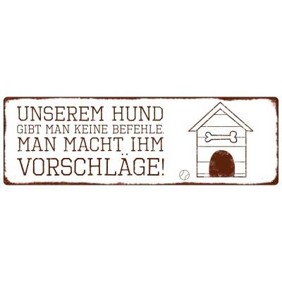 Metallschild: UNSEREM HUND GIBT MAN KEINE BEFEHLE